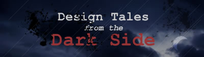 Design Tales from the Dark Side